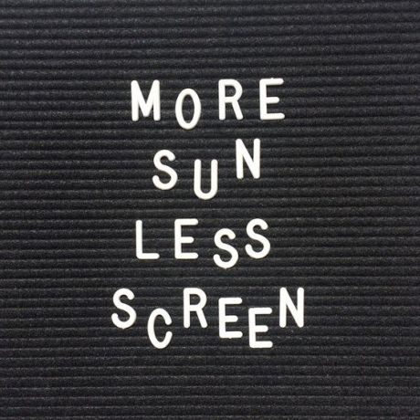 more sun less screen